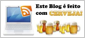 Esse Blog é feito com Cerveja